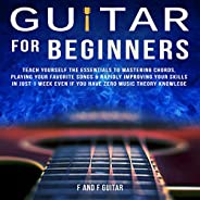 Guitar for Beginners: Teach Yourself the Essentials to Mastering Chords, Playing Your Favorite Songs & Rap