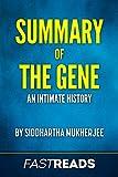 Summary of The Gene: by Siddhartha Mukherjee   Includes Key Takeaways & Analysis