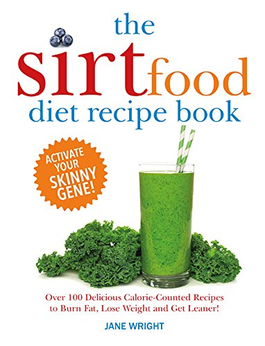 The sirtfood diet recipe book over 100 delicious calorie counted the sirtfood diet recipe book over 100 delicious calorie counted recipes to burn fat forumfinder Choice Image