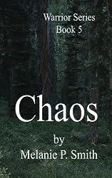 Chaos: Book 5 (Warrior Series) (Volume 5)