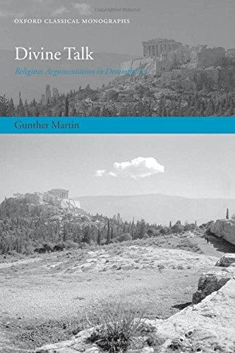 Divine Talk: Religious Argumentation in Demosthenes (Oxford Classical Monographs)