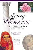 Every Woman In The Bible (Everything In The Bible Series)