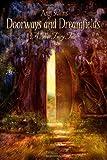 Doorways And Dreamfields – A True Fairy Tale