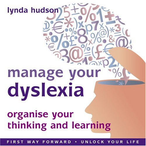Manage your Dyslexia: Organize Your Thinking and Learning- First Way Forward / Unlock Your Life by Firstwayforward Audio Books