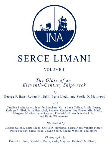 Serçe Limani, Vol 2: The Glass of an Eleventh-Century Shipwreck (Ed Rachal Foundation Nautical Archaeology Series)