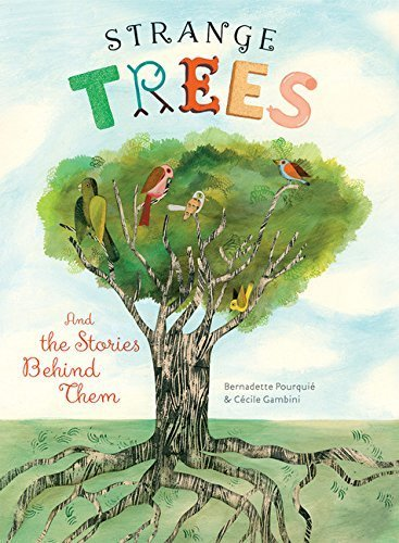 Strange Trees: And the Stories Behind Them by Bernadette Pourqui? (2016-04-05)