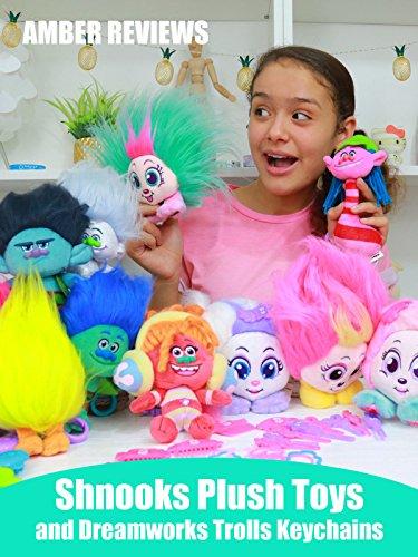 Amber Reviews Shnooks Plush Toys and Dreamworks Trolls Keychains