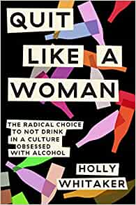 Girl gets fucked so hard she quits Quit Like A Woman The Radical Choice To Not Drink In A Culture Obsessed With Alcohol Whitaker Holly 9781984825056 Amazon Com Books