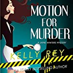 Motion for Murder: Jamie Winters Mysteries, Book 1 | Kelly Rey