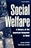 img - for Social Welfare: A History of the American Response to Need by June Axinn (1996-11-03) book / textbook / text book
