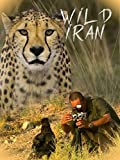 Wild Iran: The Unveiled Collection of Irans Plants and Animals