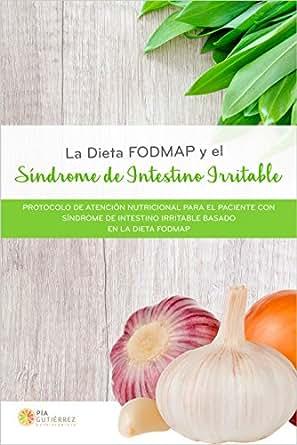 Amazon Com La Dieta Fodmap Y El Sindrome De Intestino Irritable