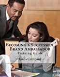 img - for Becoming a Successful Brand Ambassador: Training Guide book / textbook / text book