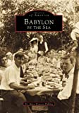 Babylon By the Sea (NY)   (Images of America)