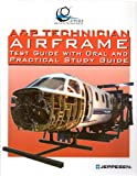 A and P Technician Airframe Test Guide with Oral and Practical Study Guide, Jeppensen, 0884873269