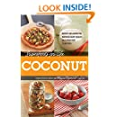 Superfoods for Life, Coconut: - Reduce Inflammation - Improve Heart Health - Heal Digestion - 75 Recipes