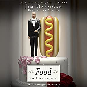 Food: A Love Story Audiobook