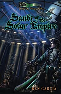 Sands of the Solar Empire: The Belmont Saga (Volume 1)