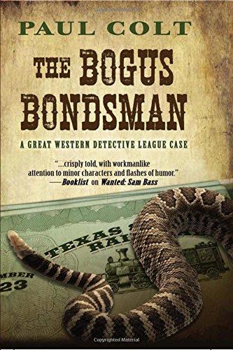 Read Online The Bogus Bondsman (A Great Western Detective League Case) pdf epub