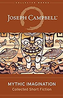 Asian journals india and japan the collected works of joseph mythic imagination collected short fiction the collected works of joseph campbell fandeluxe Image collections