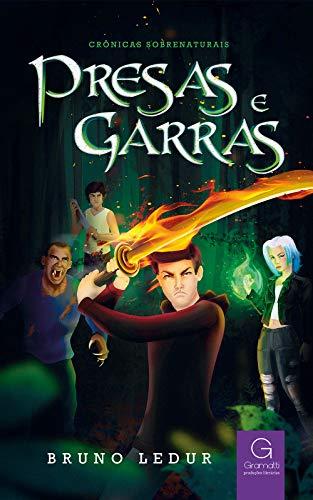 Presas e Garras (Crônicas Sobrenaturais Livro 1) (Portuguese Edition)