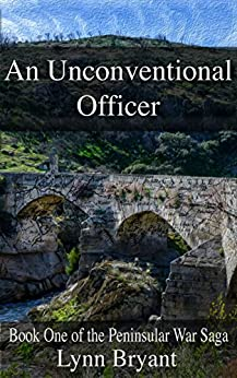 An Unconventional Officer: A story of love and war in Wellington's army (The Peninsular War Saga Book 1) by [Bryant, Lynn]