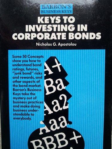 Keys to Investing in Corporate Bonds (Barron's Business Keys)