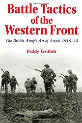 Battle Tactics of the Western Front: The British Army`s Art of Attack, 1916-18