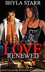 Love Renewed (Fervent Billionaire BWWM Romance Series Book 3)