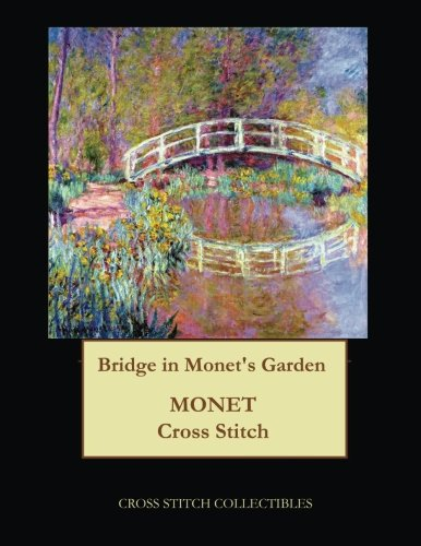 Bridge in Monets Garden Monet cross stitch pattern [Collectibles, Cross Stitch] (Tapa Blanda)