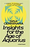 Insights for the Age of Aquarius, Gina Cerminara, 0835604837