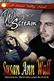 Whisper to a Scream (Sunset Valley Book 1)