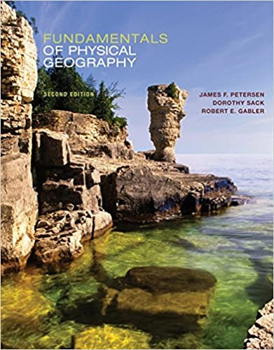 Fundamentals Of Physical Geography James Petersen Dorothy