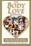 The Body Love Manual, Elizabeth Hills, 0981938809