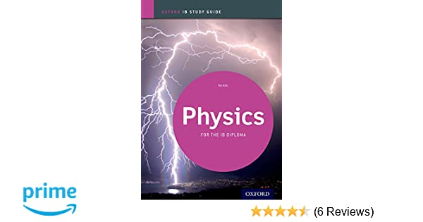 amazon com ib physics study guide oxford ib diploma program rh amazon com physics study guide 2014 edition oxford ib diploma programme pdf oxford ib physics study guide pdf download