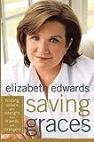 Saving Graces, Elizabeth Edwards, 0767925378