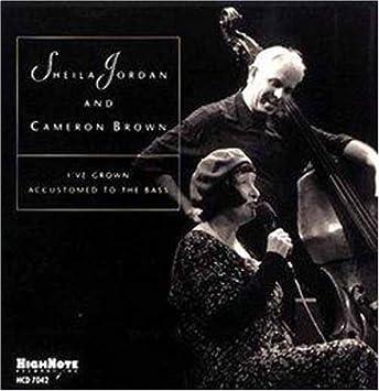 Sheila Jordan Cameron Brown Ive Grown Accustomed To The Bass