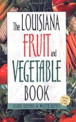 Louisiana Fruit and Vegetable Book (Southern Fruit and Vegetable Books)