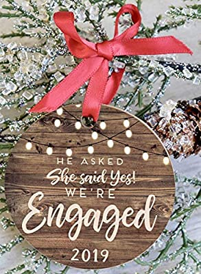 He Asked She Said Yes We're Engaged 2019 Christmas Wood Ornament Rustic Farmhouse Decor