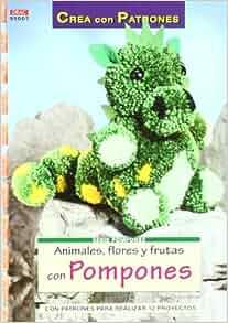 Animales, flores y frutas con pompones : crea con patrones: Jasmin