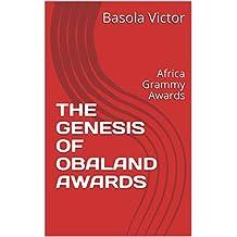 THE GENESIS OF OBALAND AWARDS: Africa Grammy Awards