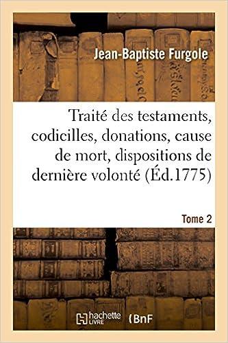 Lire en ligne Traité des testaments, codicilles, donations, cause de mort, dispositions de dernière volonté Tome 2 epub pdf