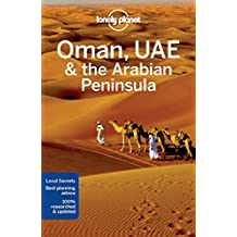 Lonely Planet Oman, UAE & Arabian Peninsula 5th Ed.: 5th Edition
