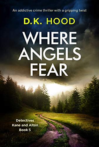 Pdf Mystery Where Angels Fear: An addictive crime thriller with a gripping twist (Detectives Kane and Alton Book 5)