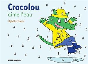 """Afficher """"Crocolou aime l'eau"""""""