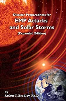 Disaster Preparedness for EMP Attacks and Solar Storms (Expanded Edition) by [Bradley, Arthur T.]