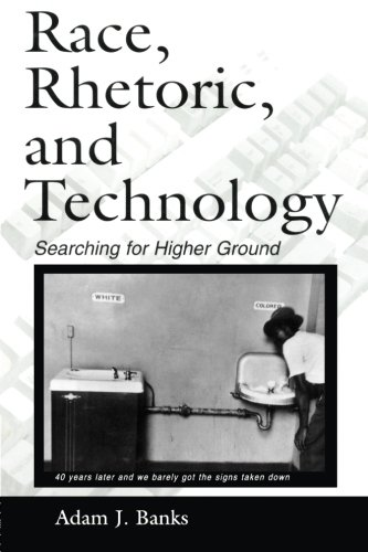 Race, Rhetoric, and Technology: Searching for Higher Ground (NCTE-Routledge Research Series) (Technology Red Race)