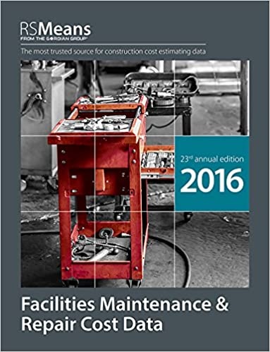 RSMeans Facilities Maintenance & Repair 2016 (Means Facilities Maintenance & Repair Cost Data)
