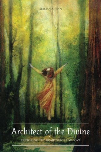 Architect of the Divine: Restoring the Heartspace for Love