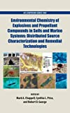 Environmental Chemistry of Explosives and Propellant Compounds in Soils and Marine Systems: Distributed Source Characterization and Remedial Technologies (ACS Symposium Series)